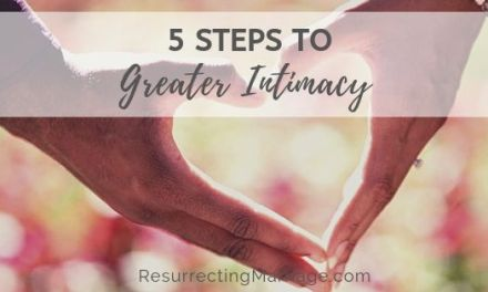 5 Steps to Greater Intimacy: An Intimacy Challenge to Transform Your Marriage