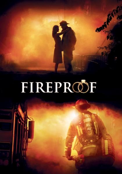 Fireproof (2008) - Furtuna de foc