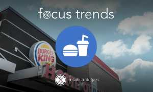 Focus Trends ~ Quick Service Restaurants