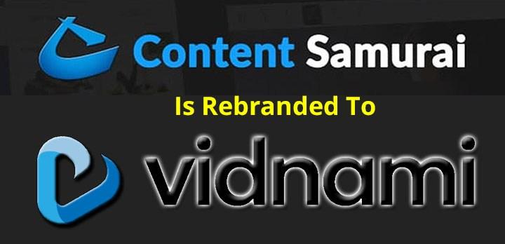 content samurai rebranded vidnami