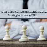 Professionally Proved B2B Lead Generation Strategies to use in 2021