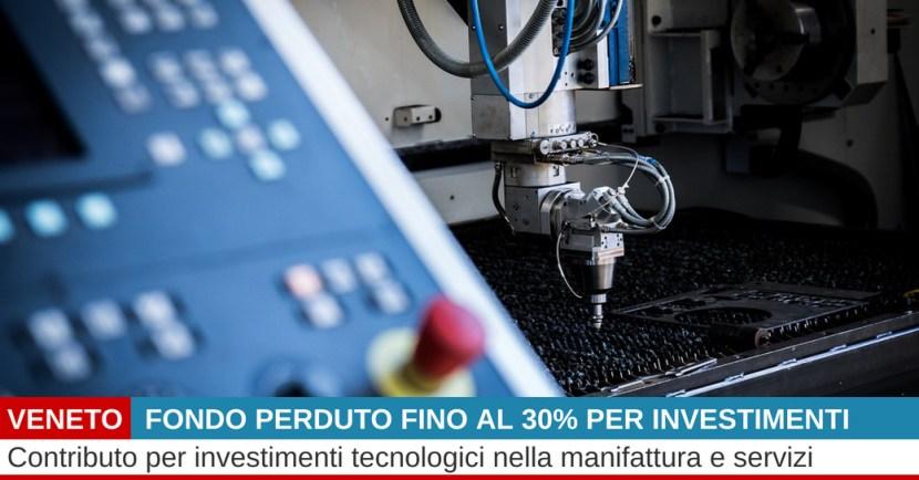 FONDO PERDUTO INVESTIMENTI TECNOLOGICI NELLA MANIFATTURA E SERVIZI.