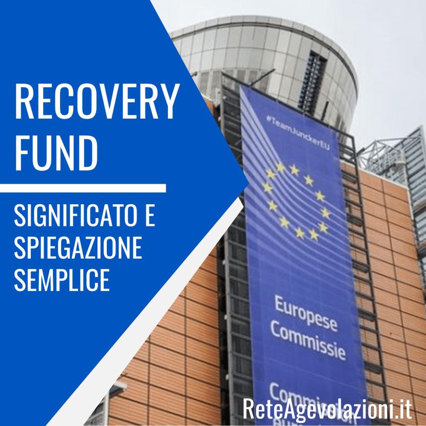 Recovery Fund Significato e Spiegazione Semplice