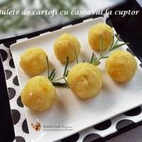 Bulete de cartofi cu cascaval la cuptor
