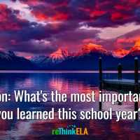 Reflection: What's the most important lesson you learned this school year?