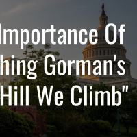 "The Importance Of Teaching Gorman's ""The Hill We Climb"""