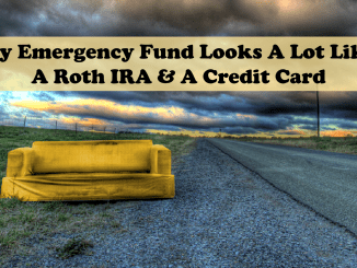 Emergency Fund Looks A Lot Like a Roth IRA and a Credit Card