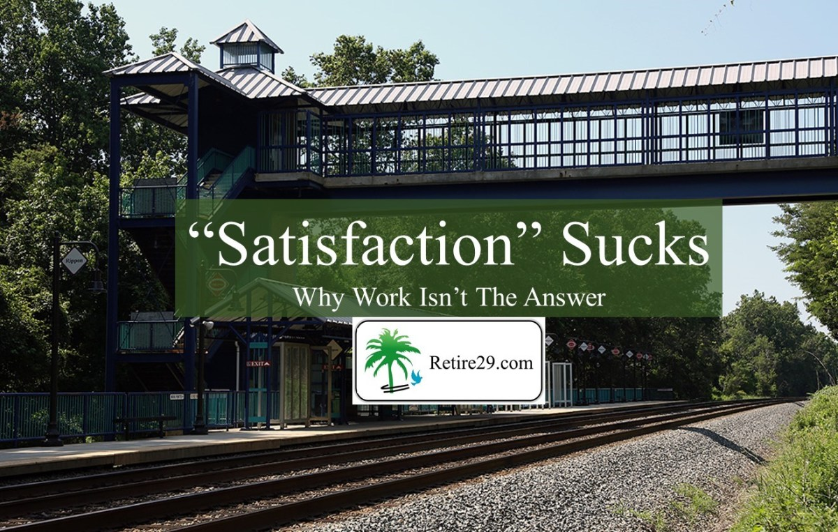 """Satisfaction"" Sucks. Do Something You Love."