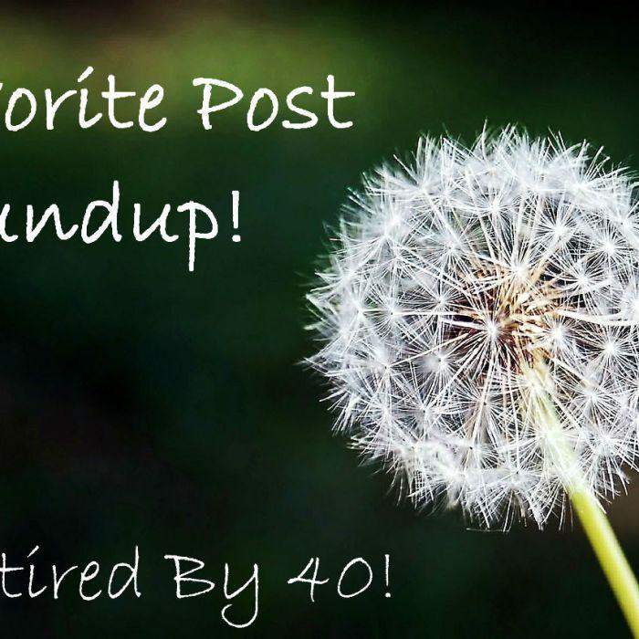 Favorite Post Roundup!