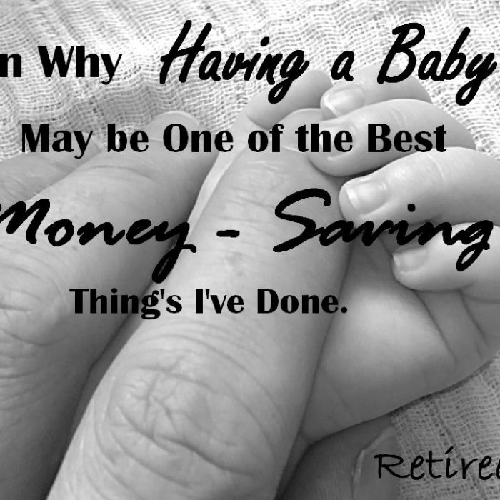 On Why Having a Baby May be One of The Best Money-Saving Things I've Ever Done.
