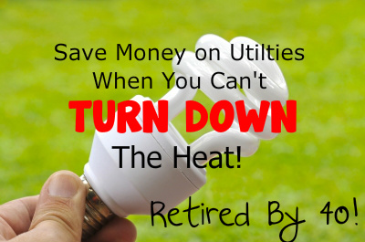 Save On Utilities – When You Can't Turn Down the Heat!
