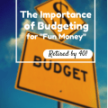 The Importance of Budgeting for Fun Money
