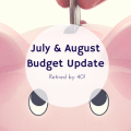July & August Budget Update