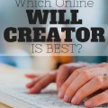 We have a child, a car, a house - and plenty of debt to go along with it? Why, oh why don't we have a will? I'm exploring the best online will creator!