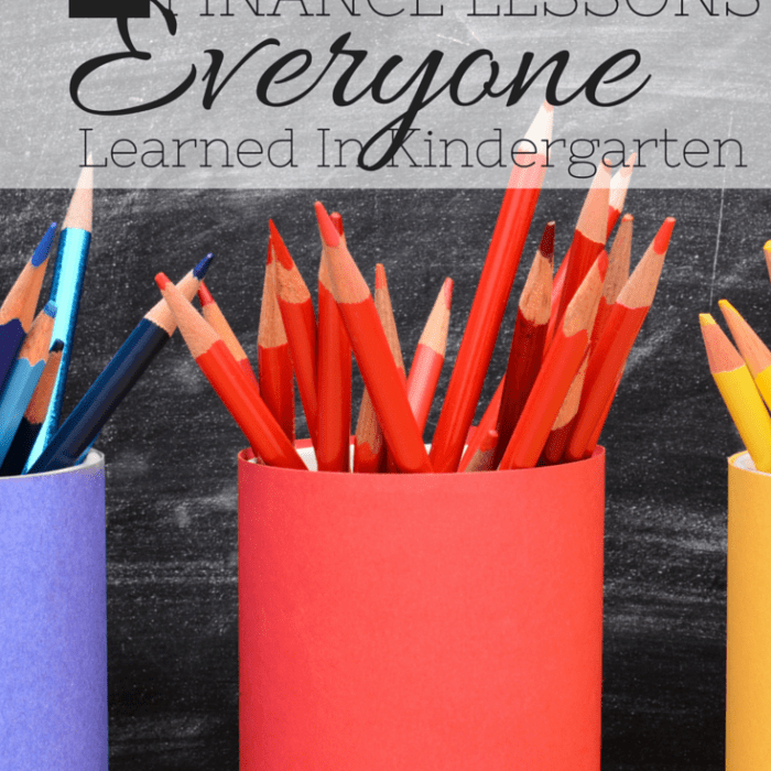 4 Personal Finance Lessons Everyone Learned in Kindergarten