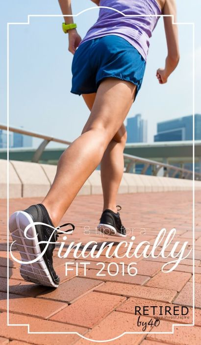 Now that we've got our feet firmly into 2016, it's time to think about preparing to be financially fit in 2016. Here are 8 proven strategies to do just that.