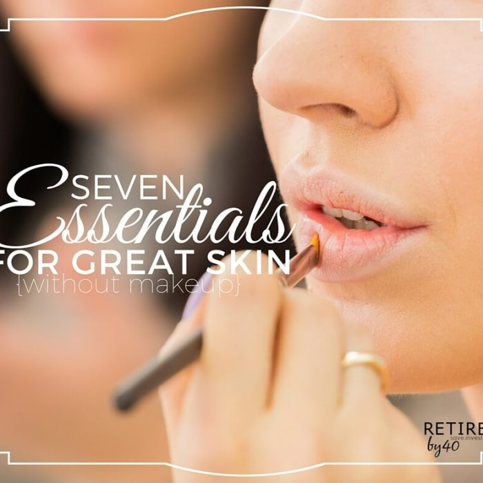 7 Essentials For Great Skin {Without Makeup}