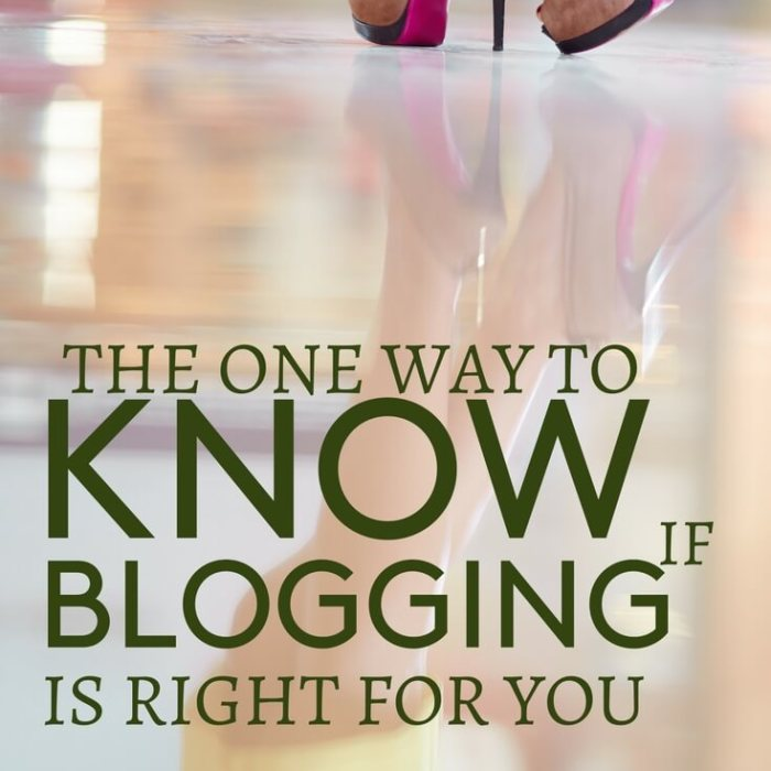 The One Way To Know If Blogging Is For You