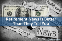 Retirement News is Better Than Reported