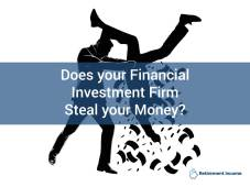 Does Your Financial Investment Firm Steal Your Money?