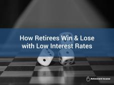 How Retirees Win and Lose with Low Interest Rates