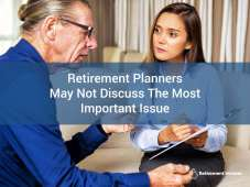 Retirement Planners May Not Discuss The Most Important Issue