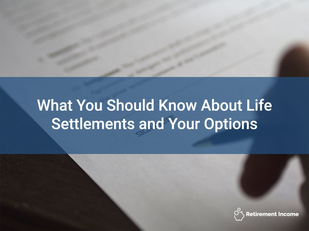 What You Should Know About Life Settlements and Your Options