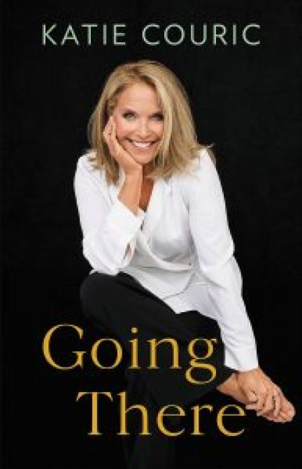 Going There, a memoir by Katie Couric