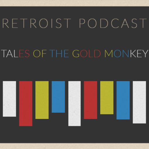 Retroist Tales of the Gold Monkey Podcast
