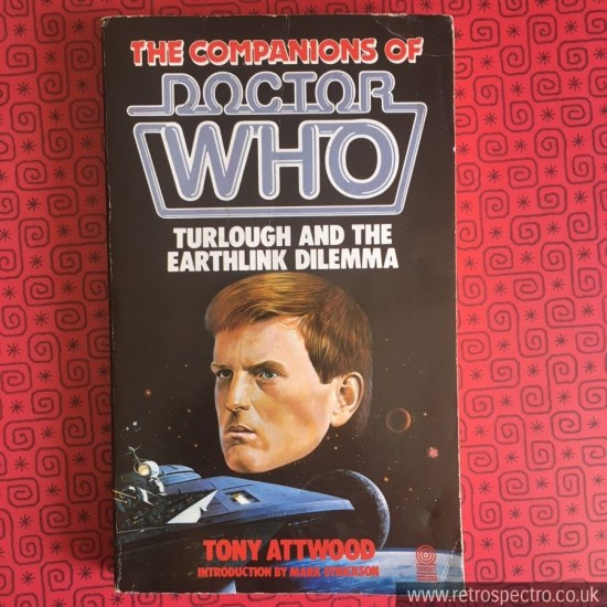 The Companions Of Doctor Who - Turlough And The Earthlink Dilemma