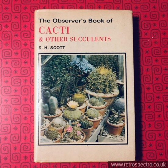 Observer's Book Of Cacti - Yellow hardback with dust jacket 1977 edition