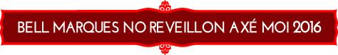 Bell Marques no Reveillon Axé Moi 2016