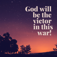 God will be the victor in thiswar! (2)