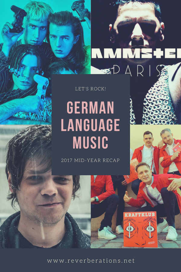 The year is half over! Let's recap some of the German Language Music of 2017!