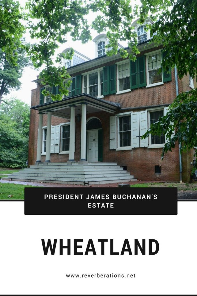 President James Buchanan's Wheatland estate in Lancaster, PA.