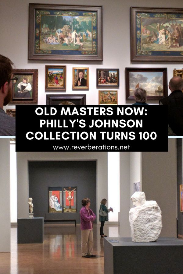 Old Masters Now: Philadelphia Museum of Art's Johnson Collection turns 100!