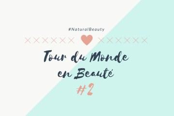 Tour du Monde en Beauté #2