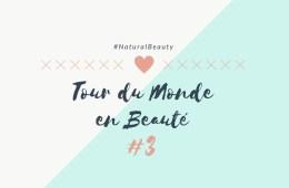 Tour du Monde en Beauté #3
