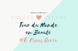 Tour du Monde en Beauté #6 focus Corée
