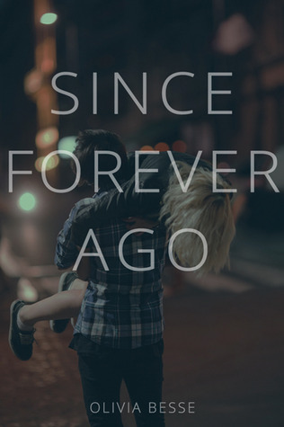 Review: Since Forever Ago by Olivia Besse