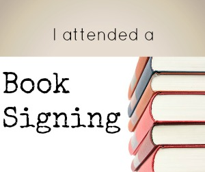 I Attended a Book Signing -Accidentally!