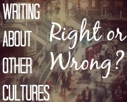 Writing About Other Cultures. Right or Wrong?