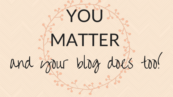 You Are Awesome, You Matter: Blogging