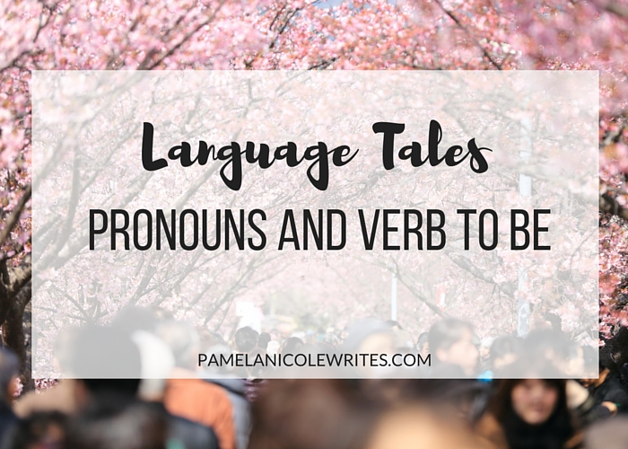 What You Need to Know about Pronouns and the Verb to Be