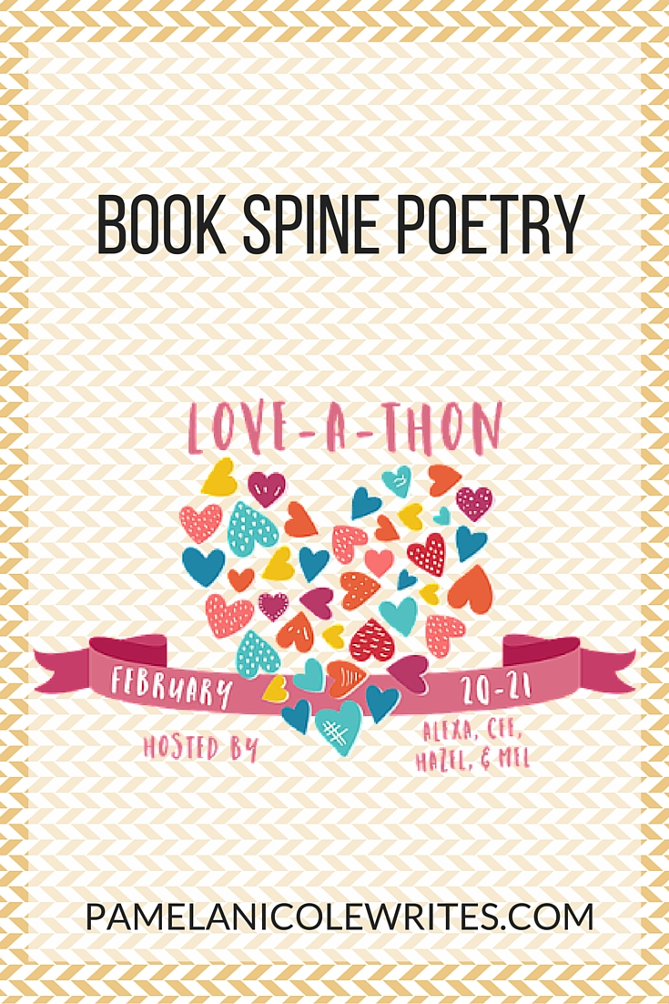 Book Blogger Love-a-Thon: Book Spine Poetry
