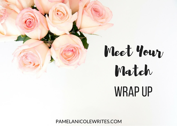 Meet Your Match Wrap Up