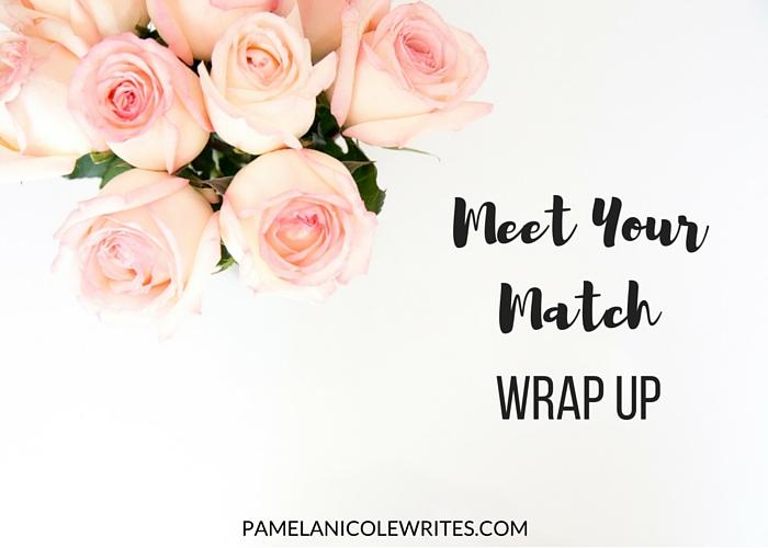 Meet Your Match Wrap Up