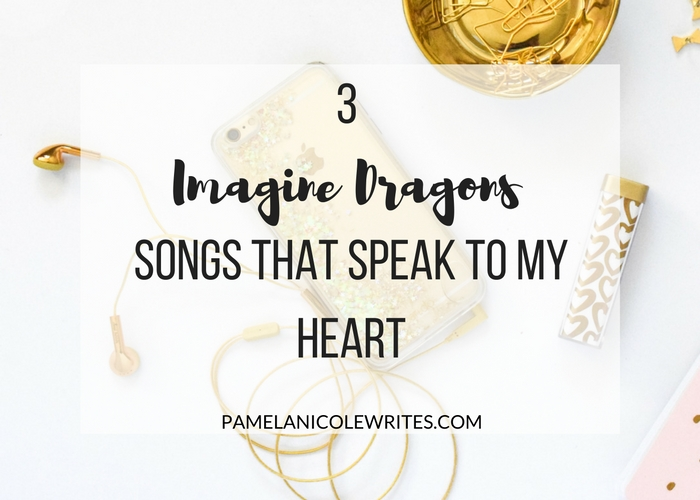 3 Imagine Dragons Songs that Speak to my Heart (+Wallpapers)
