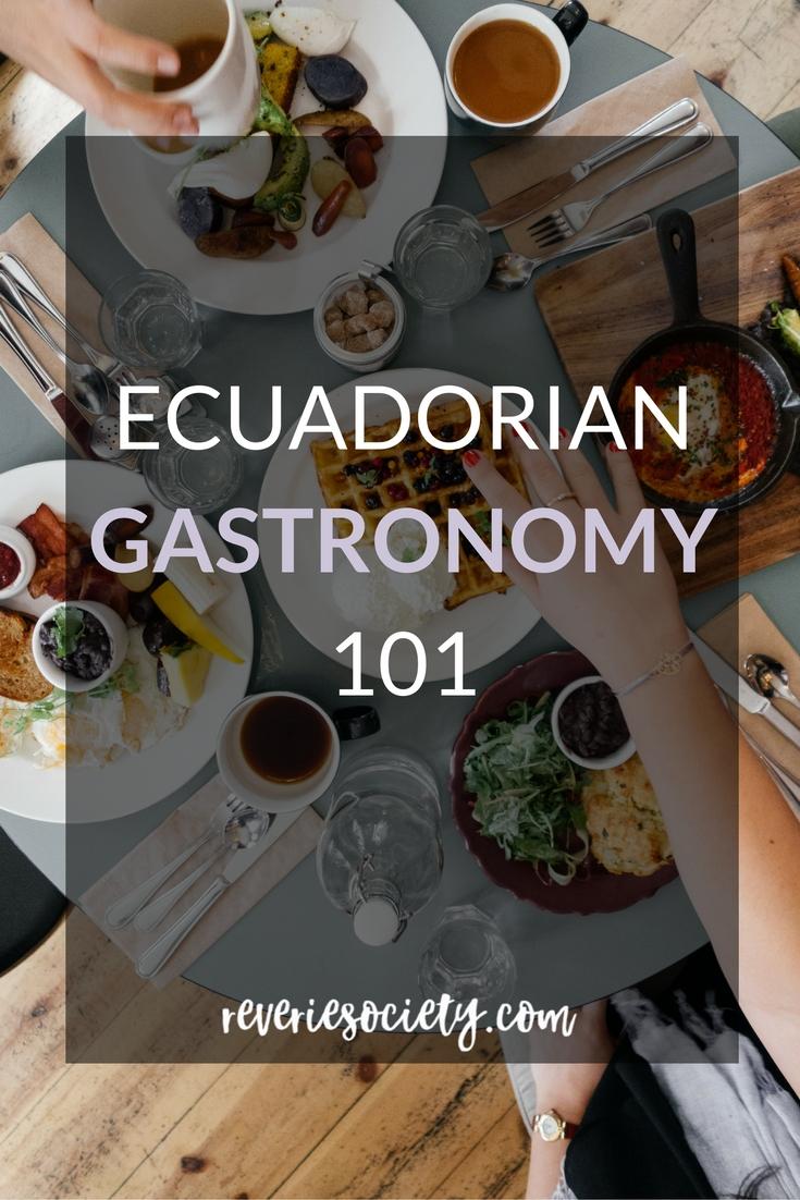 Ecuadorian Gastronomy 101