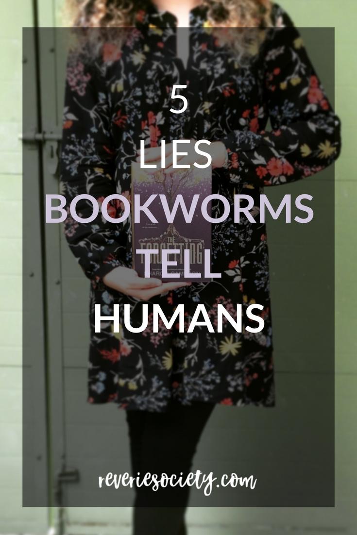 5 Lies Bookworms Tell Humans